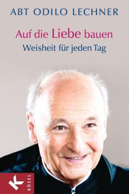 Auf die Liebe bauen, Odilo Lechner