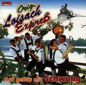 Auf geht's mit Schwung, Original Loisach Express