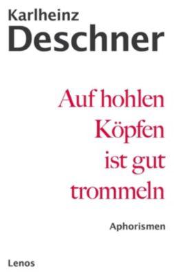 Auf hohlen Köpfen ist gut trommeln, Karlheinz Deschner