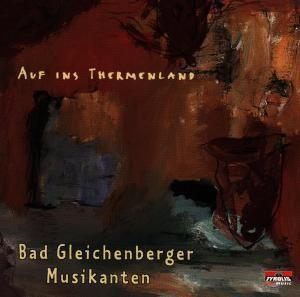 Auf ins Thermenland, Bad Gleichenberger Musikanten