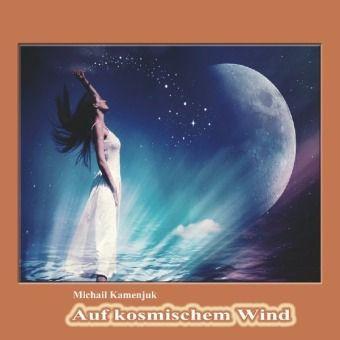 Auf kosmischem Wind - Michail Kamenjuk  