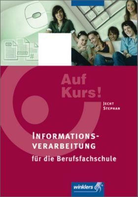Auf Kurs!: Informationsverarbeitung für die Berufsfachschule, Hans Jecht, Ingrid Stephan
