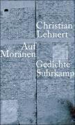Auf Moränen, Christian Lehnert