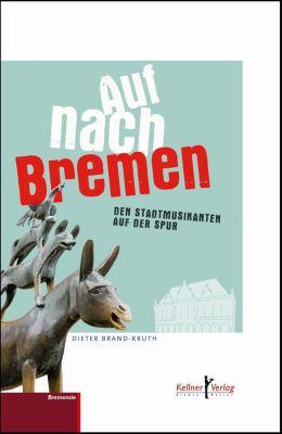 Auf nach Bremen - Dieter Brand-Kruth pdf epub