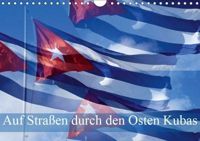 Auf Strassen durch den Osten Kubas (Wandkalender 2019 DIN A4 quer), FRYC JANUSZ