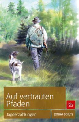 Auf vertrauten Pfaden, Lothar Schütz