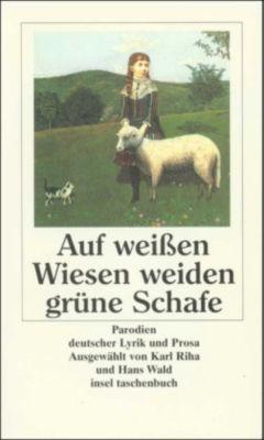 Auf weißen Wiesen weiden grüne Schafe, Karl Riha, Hans Wald