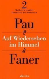 Auf Wiedersehen im Himmel, Pau Faner