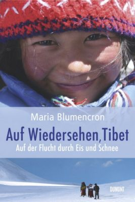 Auf Wiedersehen, Tibet, Maria Blumencron