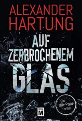 Auf zerbrochenem Glas, Alexander Hartung
