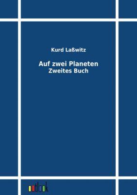 Auf zwei Planeten - Kurd Laßwitz  