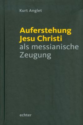 Auferstehung Jesu Christi als messianische Zeugung, Kurt Anglet