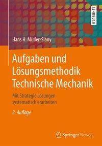 Aufgaben und Lösungsmethodik Technische Mechanik, Hans H. Müller-Slany