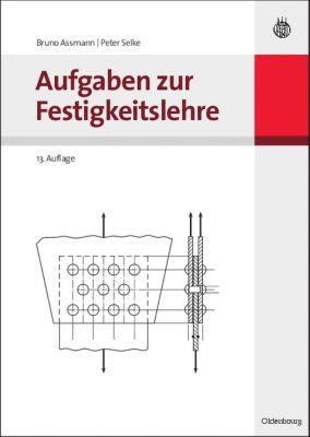 Aufgaben zur Festigkeitslehre, Bruno Assmann, Peter Selke