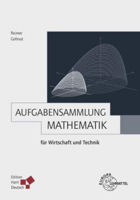 Aufgabensammlung Mathematik für Wirtschaft und Technik