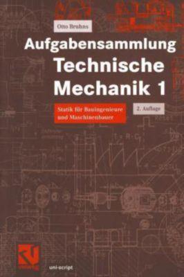 Aufgabensammlung Technische Mechanik: Bd.1 Aufgabensammlung Technische Mechanik 1