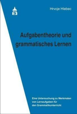 Aufgabentheorie und grammatisches Lernen, Hrvoje Hlebec