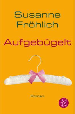 Aufgebügelt - Susanne Fröhlich |