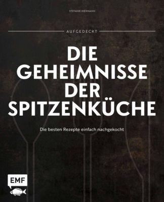 Aufgedeckt - Die Geheimnisse der Spitzenküche - Stefanie Hiekmann pdf epub