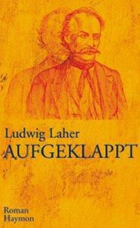 Aufgeklappt - Ludwig Laher |