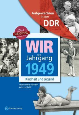 Aufgewachsen in der DDR - Wir vom Jahrgang 1949 - Kindheit und Jugend, Angela Weber-Hohlfeldt, Anita Hohlfeldt