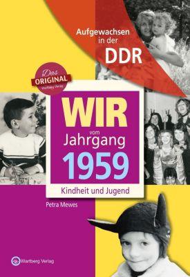 Aufgewachsen in der DDR - Wir vom Jahrgang 1959 - Kindheit und Jugend, Petra Mewes