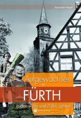 Aufgewachsen in Fürth in den 40er und 50er Jahren, Alexander Mayer
