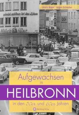 Aufgewachsen in Heilbronn in den 50er und 60er Jahren, Ulrich Maier, Jürgen Schedler