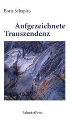 Aufgezeichnete Transzendenz - Boris Schapiro  