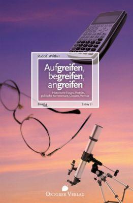 Aufgreifen, begreifen, angreifen Band 4, Rudolf Walther