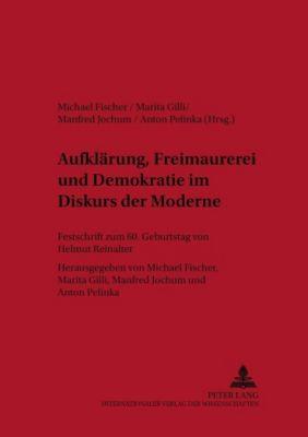 Aufklärung, Freimaurerei und Demokratie im Diskurs der Moderne