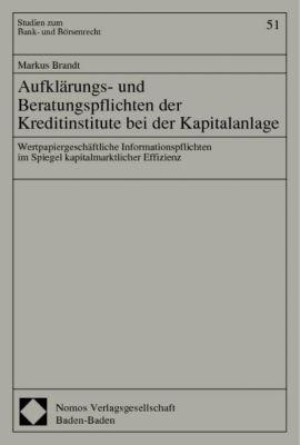 Aufklärungs- und Beratungspflichten der Kreditinstitute bei der Kapitalanlage, Markus Brandt