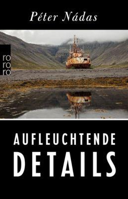 Aufleuchtende Details - Péter Nádas |