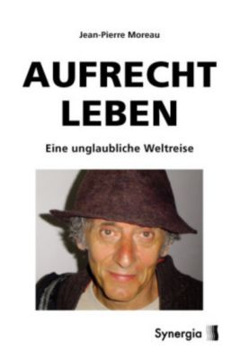 Aufrecht Leben - Jean-Pierre Moreau  