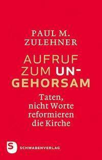 Aufruf zum Ungehorsam, Paul M. Zulehner