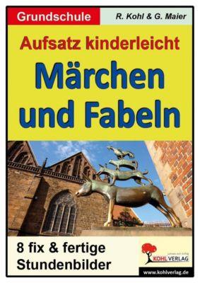 Aufsatz kinderleicht - Märchen und Fabeln, Gerlinde Maier