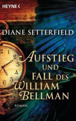 Aufstieg und Fall des William Bellman, Diane Setterfield