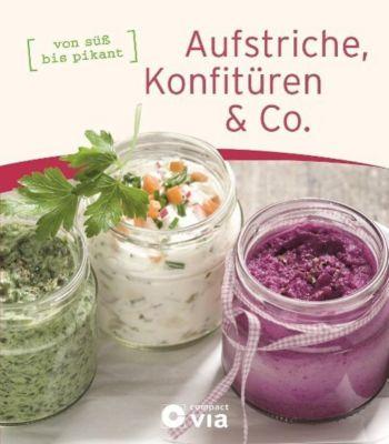 Aufstriche, Konfitüren & Co. - Isabel Martins |