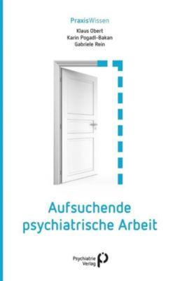 Aufsuchende psychiatrische Arbeit, Karin Pogadl-Bakan, Gabriele Rein, Klaus Obert