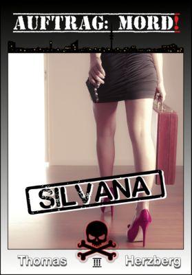Auftrag: Mord! Band 3: Silvana, Thomas Herzberg