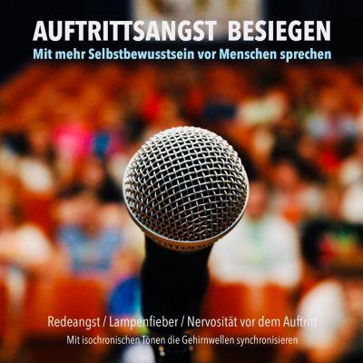 Auftrittsangst besiegen: Mit mehr Selbstbewusstsein vor Menschen sprechen, Patrick Lynen