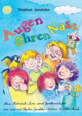 Augen, Ohren, Nase - Das Liederbuch, Stephen Janetzko