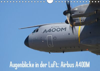 Augenblicke in der Luft: Airbus A400M (Wandkalender 2019 DIN A4 quer), Aleksandar Prokic