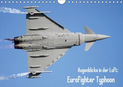 Augenblicke in der Luft: Eurofighter Typhoon (Wandkalender 2019 DIN A4 quer), Aleksandar Prokic