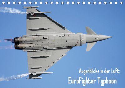 Augenblicke in der Luft: Eurofighter Typhoon (Tischkalender 2019 DIN A5 quer), Aleksandar Prokic