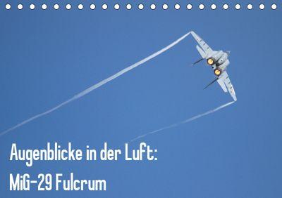 Augenblicke in der Luft: MiG-29 Fulcrum (Tischkalender 2019 DIN A5 quer), Aleksandar Prokic