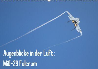 Augenblicke in der Luft: MiG-29 Fulcrum (Wandkalender 2019 DIN A2 quer), Aleksandar Prokic