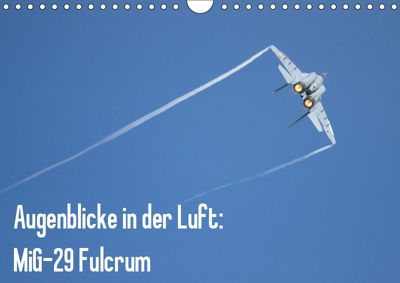 Augenblicke in der Luft: MiG-29 Fulcrum (Wandkalender 2019 DIN A4 quer), Aleksandar Prokic