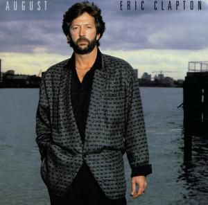 August, Eric Clapton