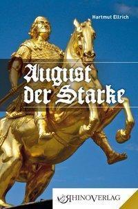 August der Starke - Hartmut Ellrich |